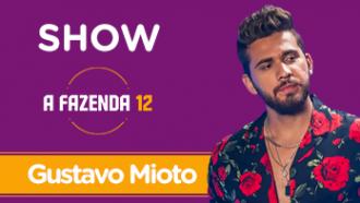Gustavo Mioto: assista ao show completo na festa de A Fazenda 12